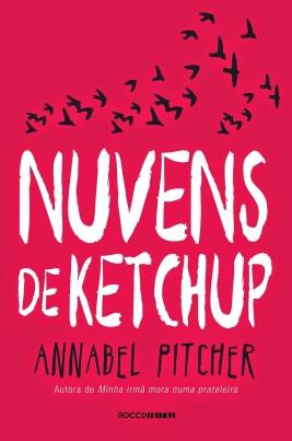 NUVENS DE KETCHUP_EDITORA ROCCO_ANNABEL PITCHER